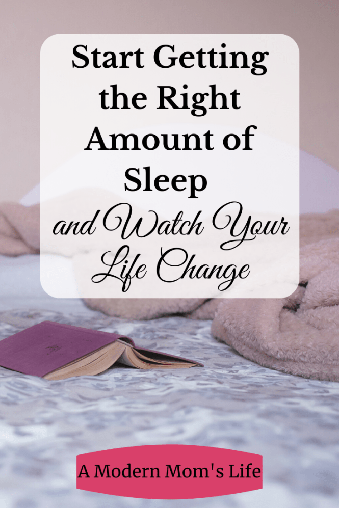 Start Getting the Right Amount of Sleep and Watch Your Life Change