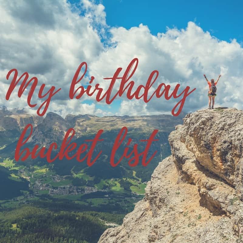 Birthday bucket list