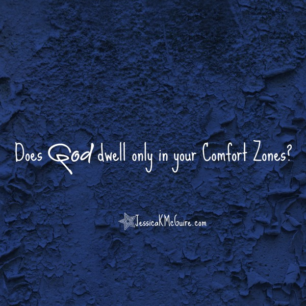 does God dwell only in your comfort zones