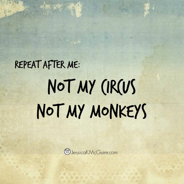 not my circus not my monkey jkmcguire