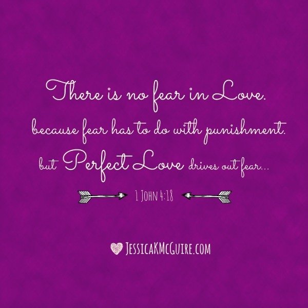 perfect love casts out fear jkmcguire