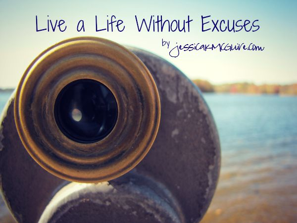 live a life without excuses jkmcguire