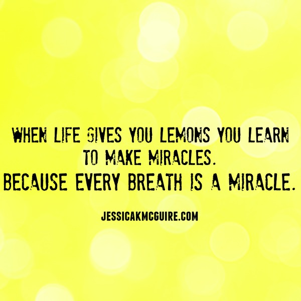 when life give you lemons make miracles jkmcguire