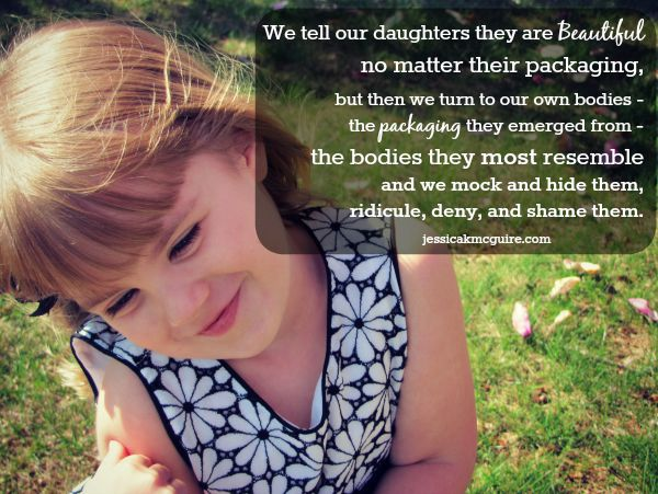 we tell our daughters they are beautiful negative body talk mothers jkmcguire