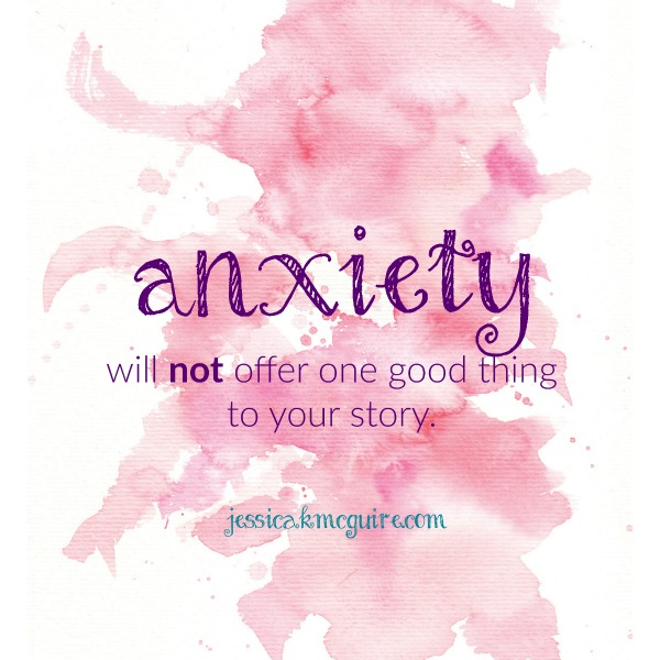 anxiety will not offer one good thing jkmcguire