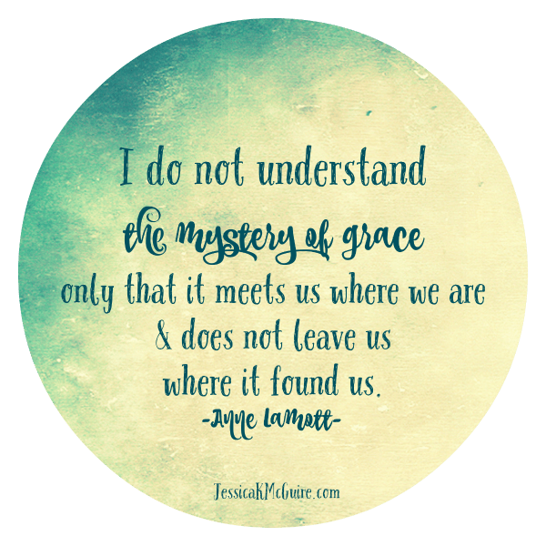 i do not understand the mystery of grace quote anne lamott jkmcguire