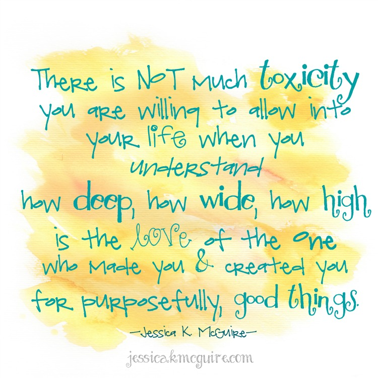 there is not much toxicity you will allow in your life jkmcguire