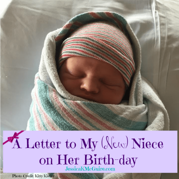 A Letter To My (Newest) Niece on Her Birth-day