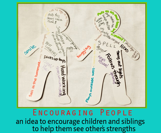 Encouraging People - an idea to help encourage children see the strengths in others and encourage them.