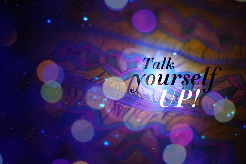 Talk Yourself Up! by Jessica Mullen & Kelly Cree