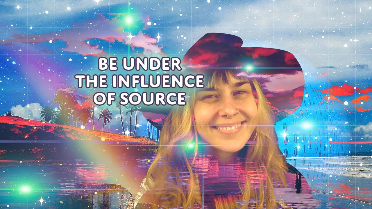 Be Under the Influence of Source