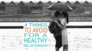 4 Things to Avoid for a Healthy Relationship
