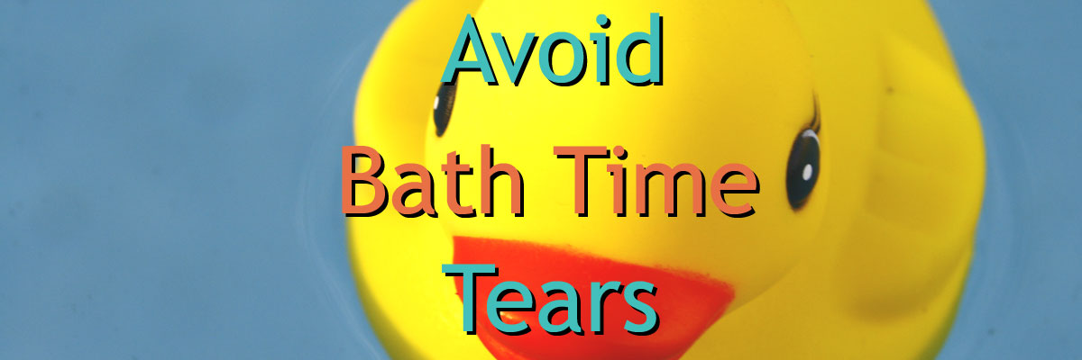 Avoid Bath Time Tears