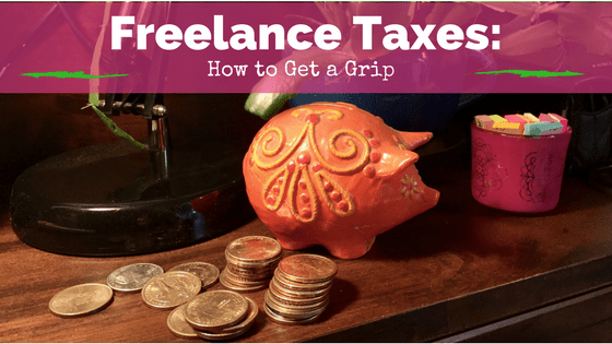 Getting a grip on your freelance taxes header. Photo: Piggy bank and dollar coins.