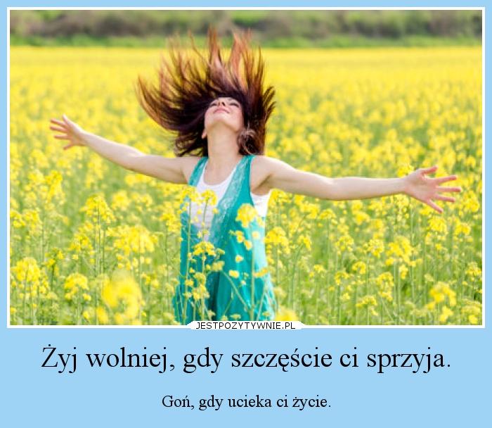zyj_wolniej_gdy_szczescie_ci_2013-07-11_15-35-24