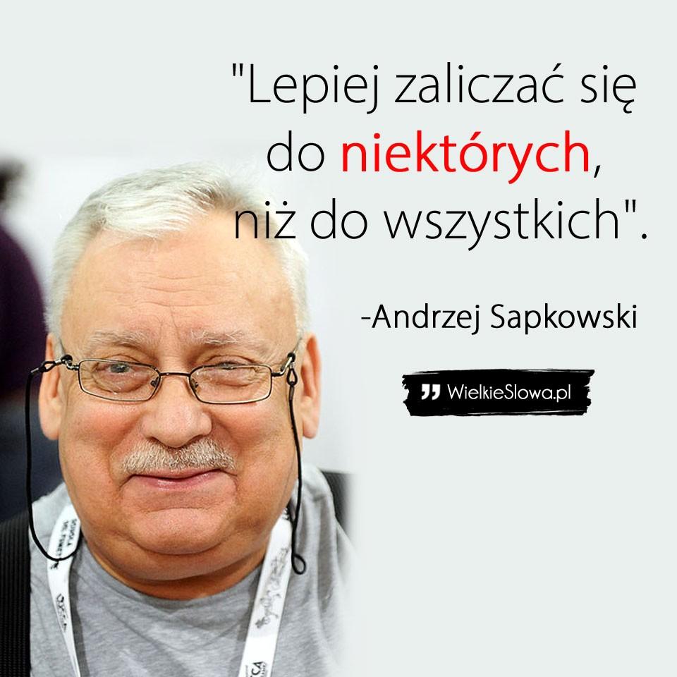 16 cytatów Andrzeja Sapkowskiego, które musisz znać! Numer 10 najlepszy