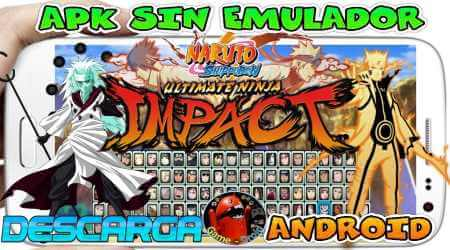 Naruto Ultimate Impact Apk sin emulador for Android download