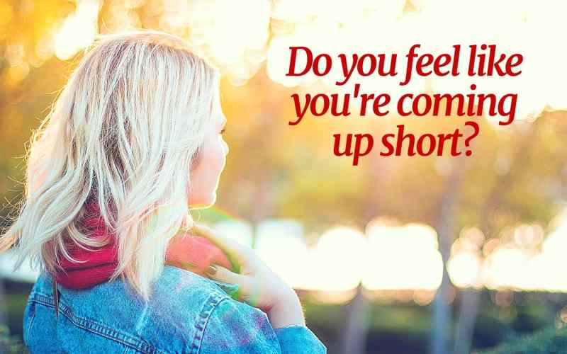 What to Do When You Come Up Short