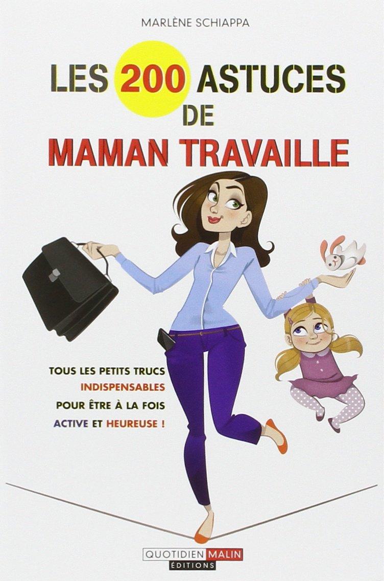 Les 200 Astuces De Maman Travaille Blog Voyage Luxe