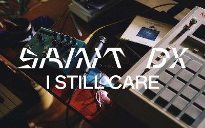 Saint DX – I Still Care