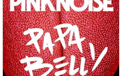 Pink Noise – Papa Belly (réalisé par Kim Chapiron)