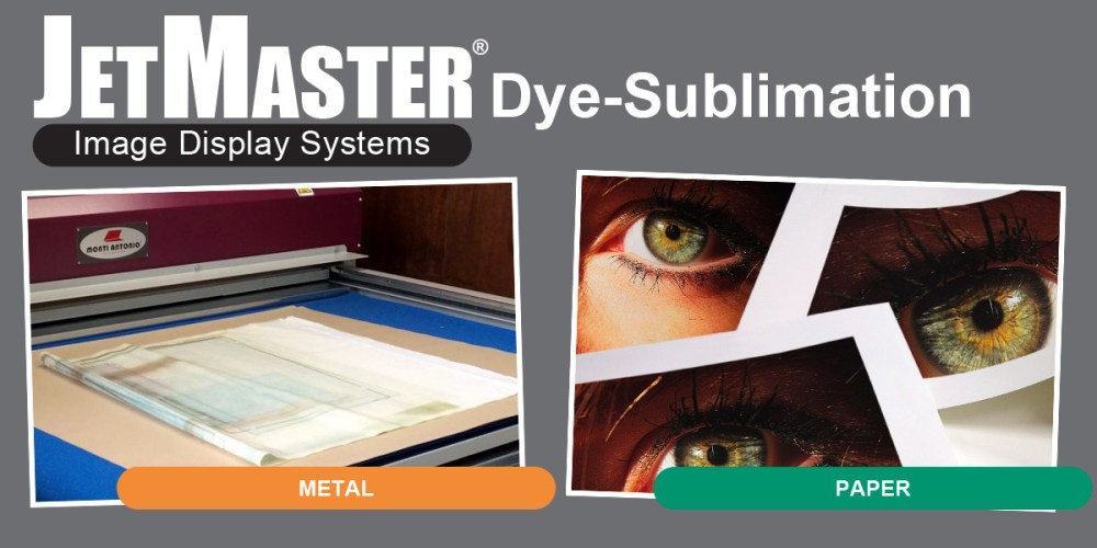 JetMaster Dye Sublimation Image Display Systems