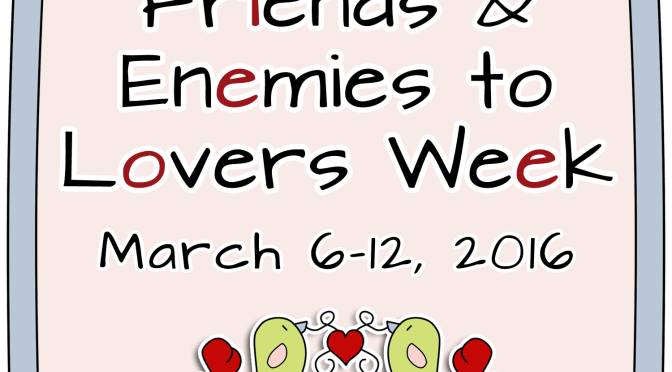 Friends & Enemies to Lovers Week
