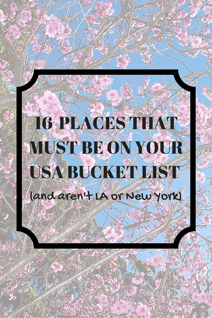 16 Places that should be on your USA Bucket List (and aren't LA or New York)