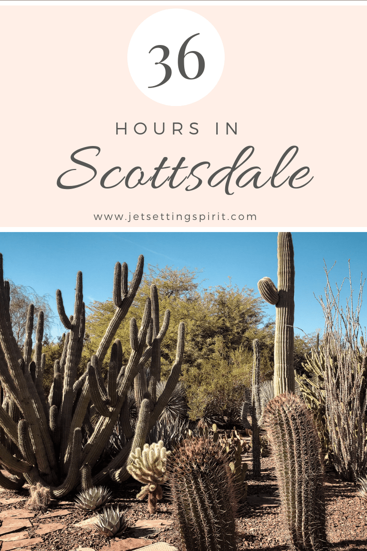 36 Hours in Scottsdale Arizona