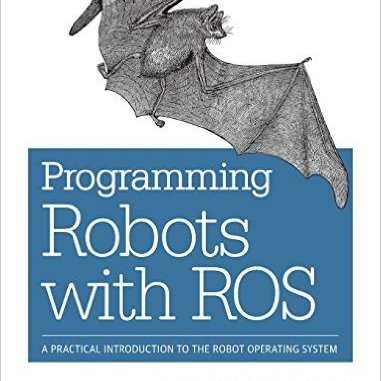 Programming Robots with ROS - A Practical Introduction to the Robot Operating System