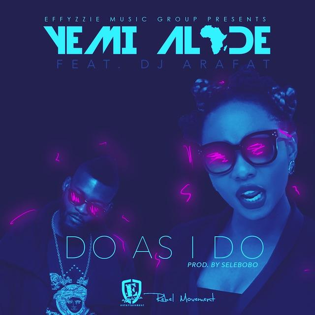 Yemi-Alade-Do-As-I-Do-DJ-Arafat-jewanda