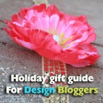 What to gift a craft – Design Blogger? A Holiday Gift guide 2013