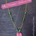 My Valentine necklace DIY