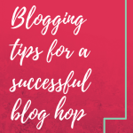 10 Blogging tips for a successful blog hop