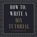 How to: Write a DIY tutorial