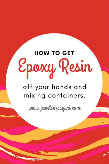 How to get Epoxy resin off your hands Resin tips by Sayuri