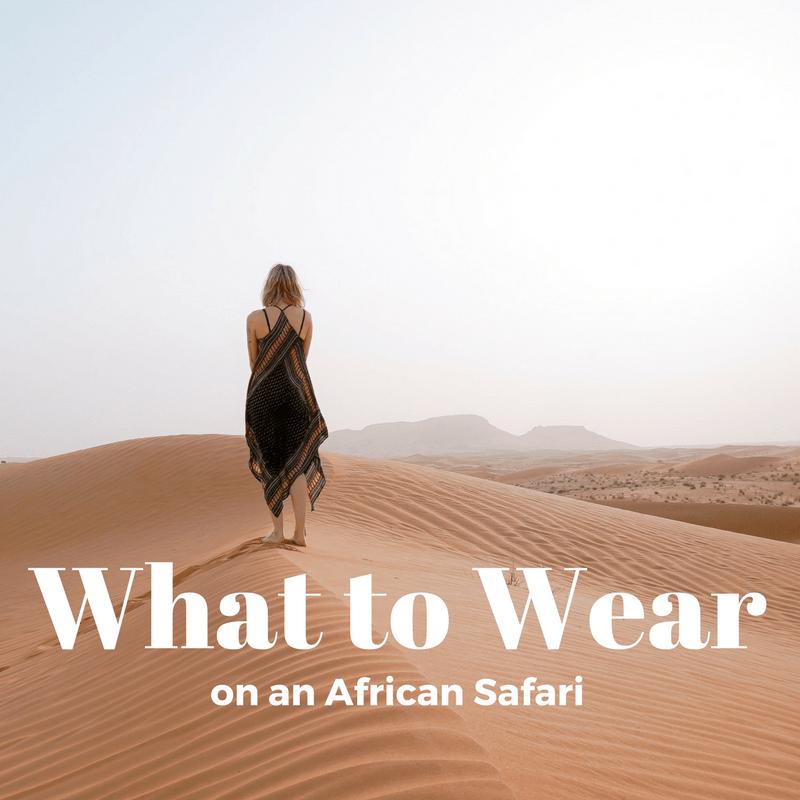 Fashion Tips for a Safari in Africa