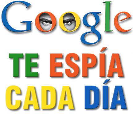 GOOGLE ESPIA TU VIDA PRIVADA