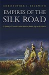 Christopher I. Beckwith's Empires of the Silk Road