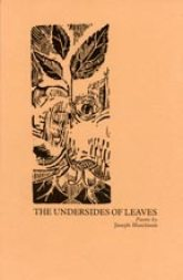 The Underside of Leaves by Joseph Hutchison