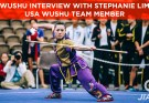 Wushu Interview with Stephanie Lim, USA Wushu Team Member