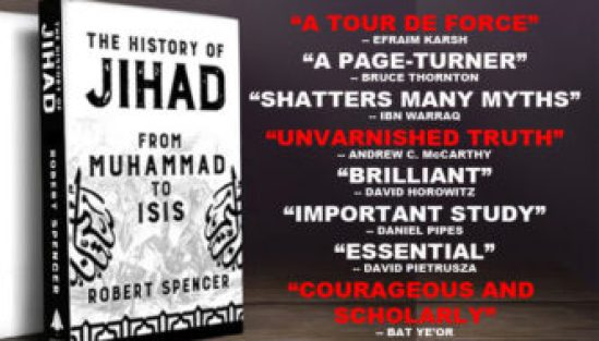 """Robert Spencer's new book The History of Jihad from Muhammad to ISIS is a clarion call to Western Civilization"""