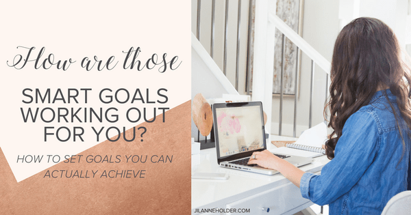 How are those SMART goals working out for you?