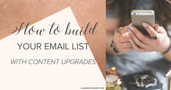 How to build your email list with content upgrades
