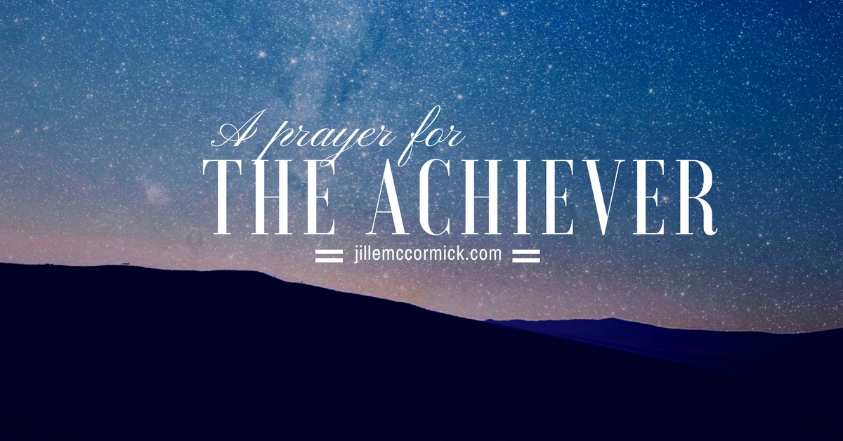 A Prayer for the Achiever
