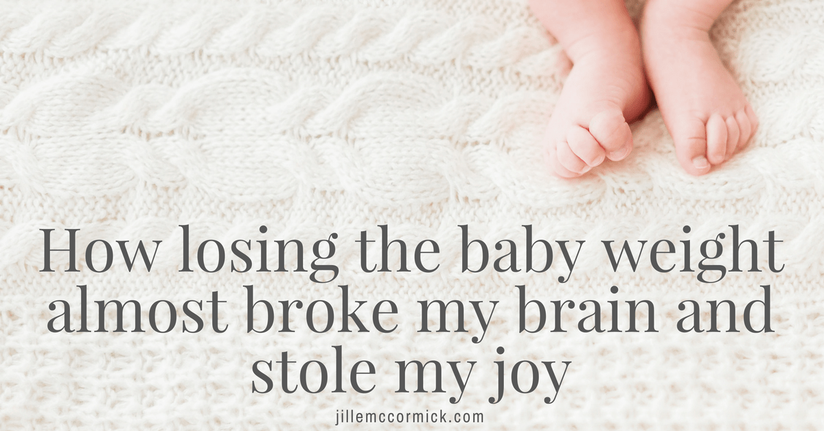 How losing the baby weight almost broke my brain and stole my joy