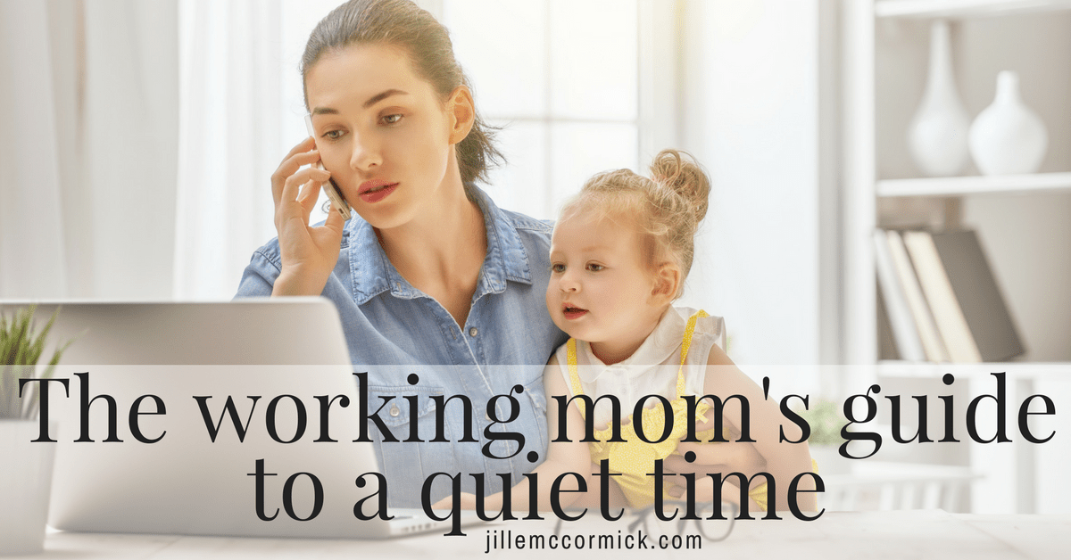 The working mom's common-sense guide to a quiet time