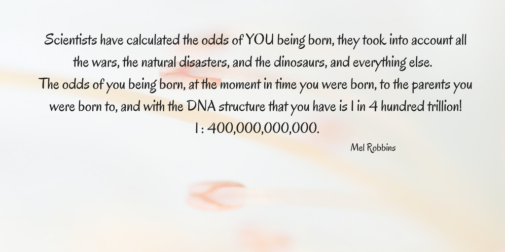 the odds of you being you