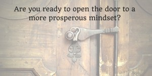 prosperity mindset, life coach, mindset coach