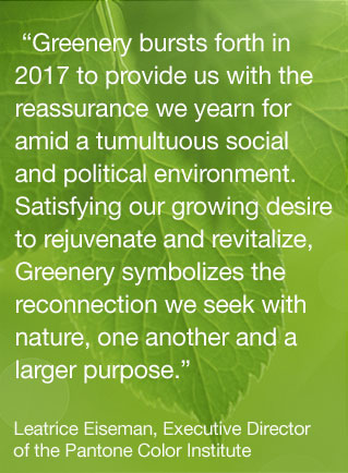 Greenery: Pantone 2017 Color of the Year Quote from Lee Elseman